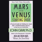 Mars and Venus Starting Over Downloadable audio file ABR by John Gray