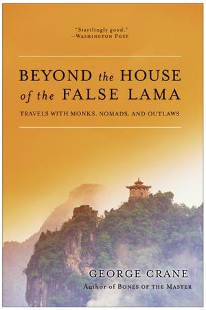 Beyond the House of the False Lama