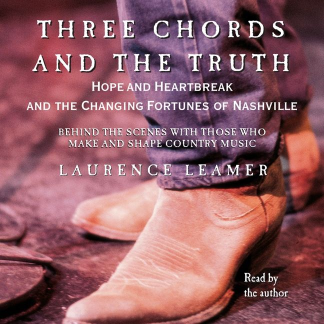 Three Chords And The Truth Laurence Leamer Digital Audiobook