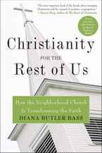 Christianity for the Rest of Us Paperback  by Diana Butler Bass