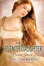 The Faerie Path #3: The Seventh Daughter Paperback  by Frewin Jones