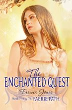 Faerie Path #5: The Enchanted Quest Hardcover  by Frewin Jones