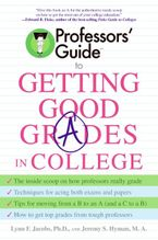 Professors' Guide(TM) to Getting Good Grades in College Paperback  by Lynn F. Jacobs