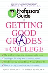 Professors' Guide(TM) to Getting Good Grades in College