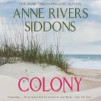 Colony Downloadable audio file ABR by Anne Rivers Siddons