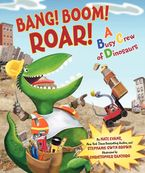 Bang! Boom! Roar! A Busy Crew of Dinosaurs Hardcover  by Nate Evans
