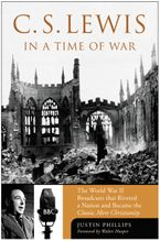 C. S. Lewis in a Time of War