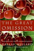 The Great Omission Hardcover  by Dallas Willard