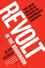 Book cover image: Revolt in the Boardroom: The New Rules of Power in Corporate America