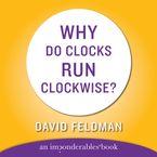 WHY DO CLOCKS RUN CLOCKWISE