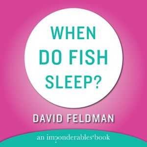 When Do Fish Sleep and Other Imponderables book image