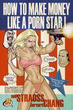How to Make Money Like a Porn Star Paperback  by Neil Strauss