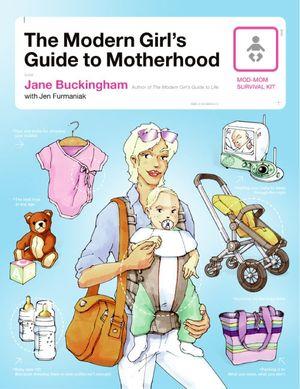 The Modern Girl's Guide to Motherhood book image