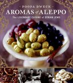 Aromas of Aleppo Hardcover  by Poopa Dweck