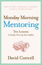Monday Morning Mentoring Hardcover  by David Cottrell