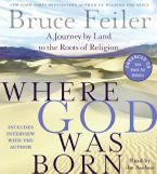 Where God Was Born Downloadable audio file ABR by Bruce Feiler