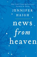 News from Heaven Hardcover  by Jennifer Haigh