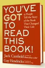 You've GOT to Read This Book! Hardcover  by Jack Canfield