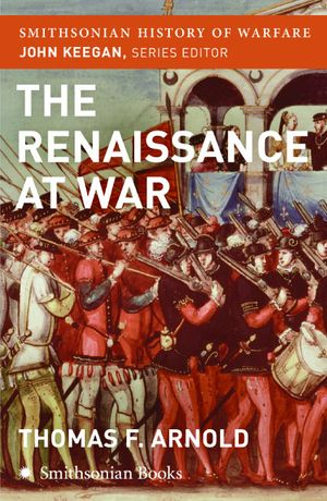 The Renaissance at War (Smithsonian History of Warfare) book image