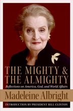The Mighty and the Almighty Hardcover  by Madeleine Albright