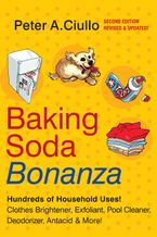 Baking Soda Bonanza, 2nd Edition Paperback  by Peter A. Ciullo