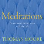 Meditations Downloadable audio file ABR by Thomas Moore