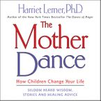 The Mother Dance Downloadable audio file ABR by Harriet Lerner