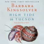 High Tide in Tucson Downloadable audio file ABR by Barbara Kingsolver