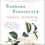 Small Wonder Downloadable audio file ABR by Barbara Kingsolver
