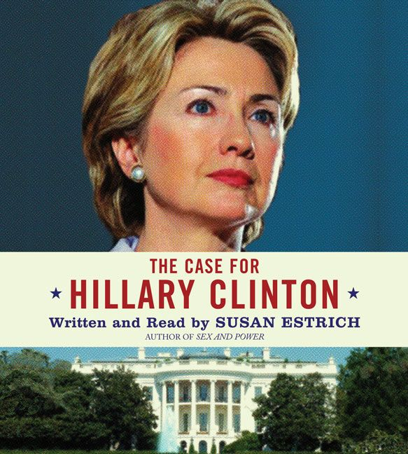 the case for hillary clinton susan estrich downloadable audio file