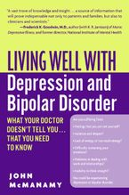 Living Well with Depression and Bipolar Disorder Paperback  by John McManamy