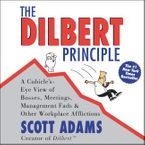 The Dilbert Principle Downloadable audio file ABR by Scott Adams