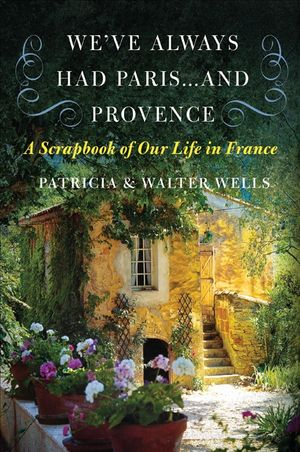 We've Always Had Paris...and Provence book image