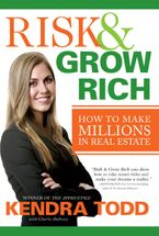 Risk & Grow Rich Hardcover  by Kendra Todd