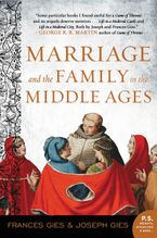 Marriage and the Family in the Middle Ages Paperback  by Frances Gies