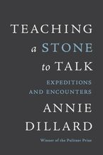Teaching a Stone to Talk Paperback  by Annie Dillard