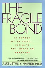 The Fragile Bond Paperback  by Augustus Y. Napier PhD