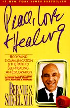 Peace, Love and Healing Paperback  by Bernie S. Siegel