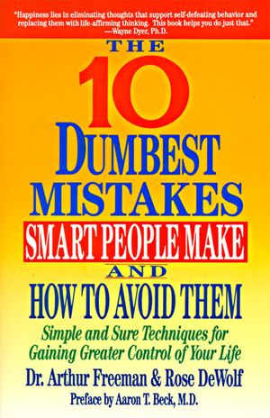 10 Dumbest Mistakes Smart People Make and How To Avoid Them book image