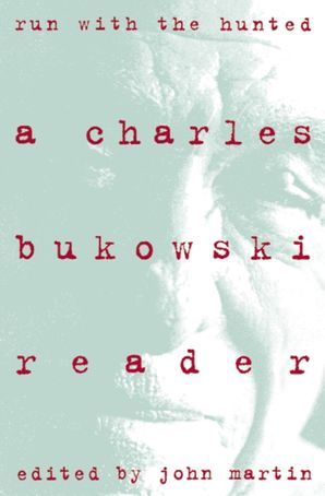 Run With the Hunted Paperback  by Charles Bukowski