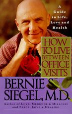 How to Live Between Office Visits Paperback  by Bernie S. Siegel
