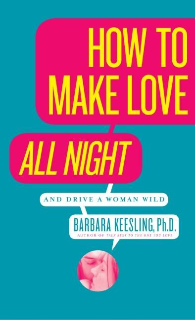 How To Make A Book Cover App ~ How to make love all night barbara keesling phd paperback