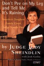Don't Pee on My Leg and Tell Me It's Raining Paperback  by Judy Sheindlin
