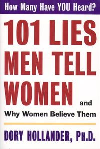 101-lies-men-tell-women-and-why-women-believe-them