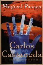 Magical Passes Paperback  by Carlos Castaneda