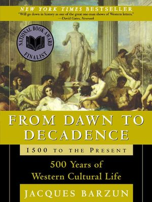 From Dawn to Decadence: 1500 to the Present book image