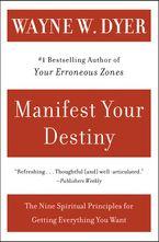 Manifest Your Destiny Paperback  by Wayne W. Dyer