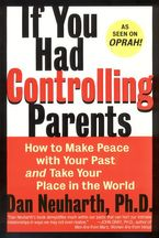 If You Had Controlling Parents Paperback  by Dan Neuharth