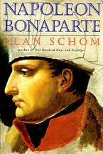 Napoleon Bonaparte Paperback  by Alan Schom