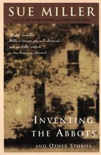 Inventing the Abbotts Paperback  by Sue Miller